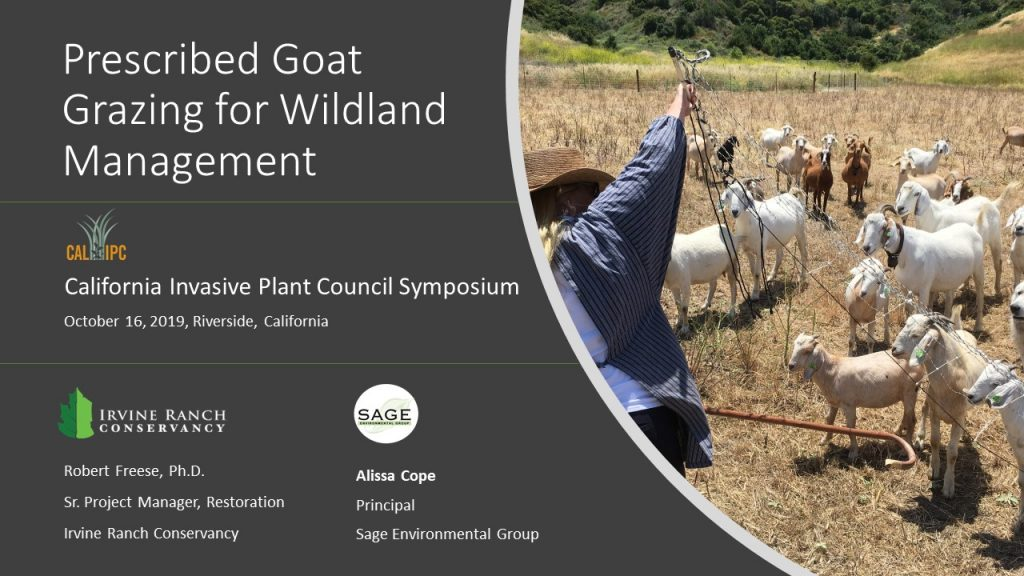 Prescribed Goat Grazing for Wildland Management Presentation to California Invasive Plant Council Symposium 2019